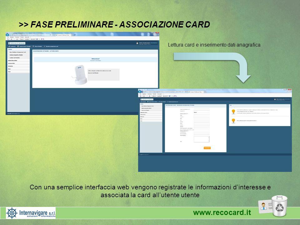 >> FASE PRELIMINARE - ASSOCIAZIONE CARD Lettura card e inserimento dati anagrafica Con una semplice interfaccia web vengono registrate le informazioni