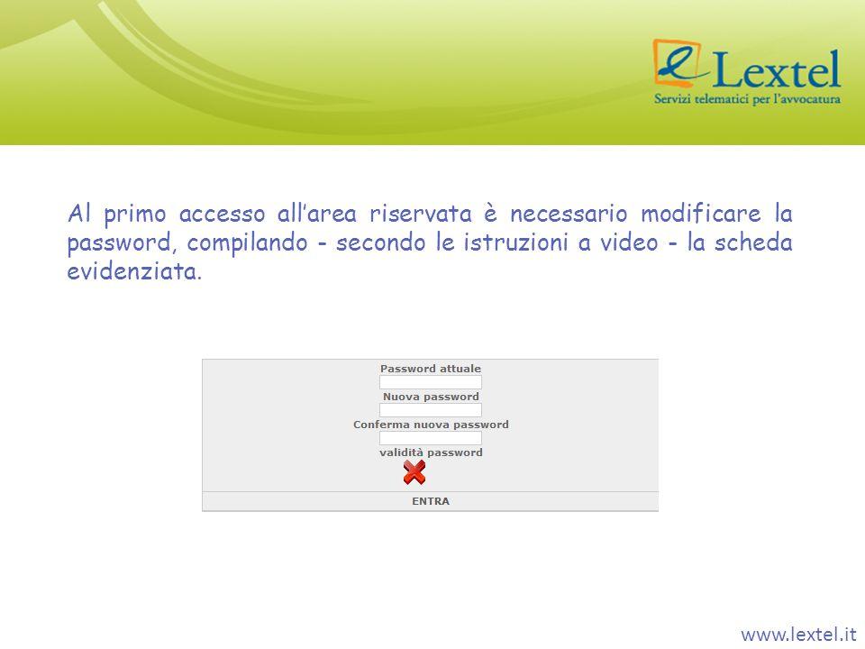 www.lextel.it Al primo accesso allarea riservata è necessario modificare la password, compilando - secondo le istruzioni a video - la scheda evidenzia