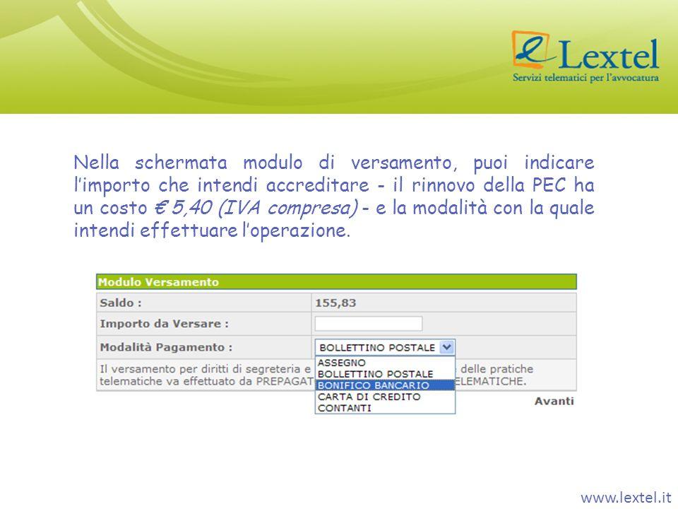 www.lextel.it Nella schermata modulo di versamento, puoi indicare limporto che intendi accreditare - il rinnovo della PEC ha un costo 5,40 (IVA compre