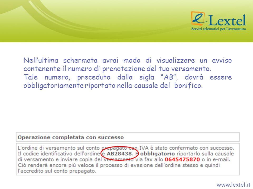 www.lextel.it Nellultima schermata avrai modo di visualizzare un avviso contenente il numero di prenotazione del tuo versamento. Tale numero, precedut