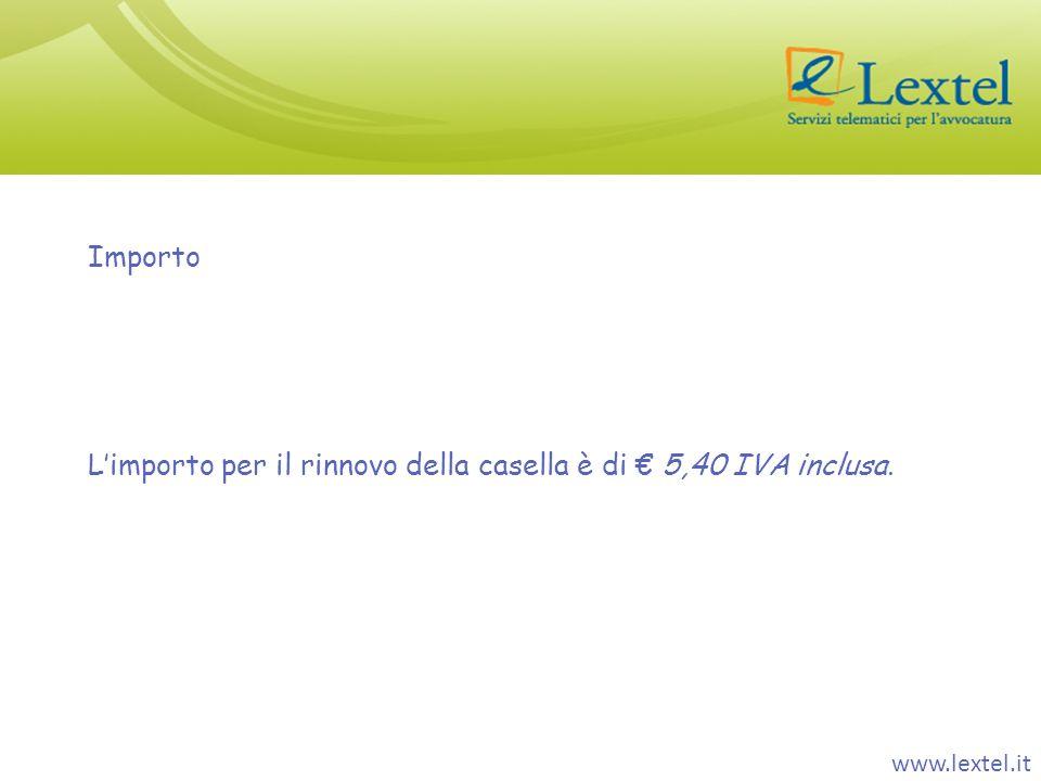Importo Limporto per il rinnovo della casella è di 5,40 IVA inclusa. www.lextel.it