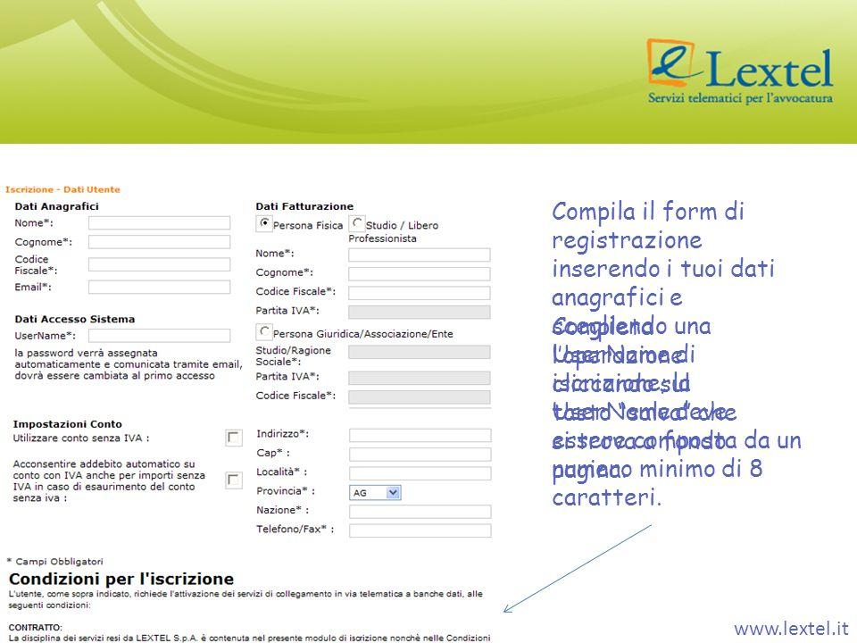 Compila il form di registrazione inserendo i tuoi dati anagrafici e scegliendo una UserName di iscrizione; la UserName deve essere composta da un nume