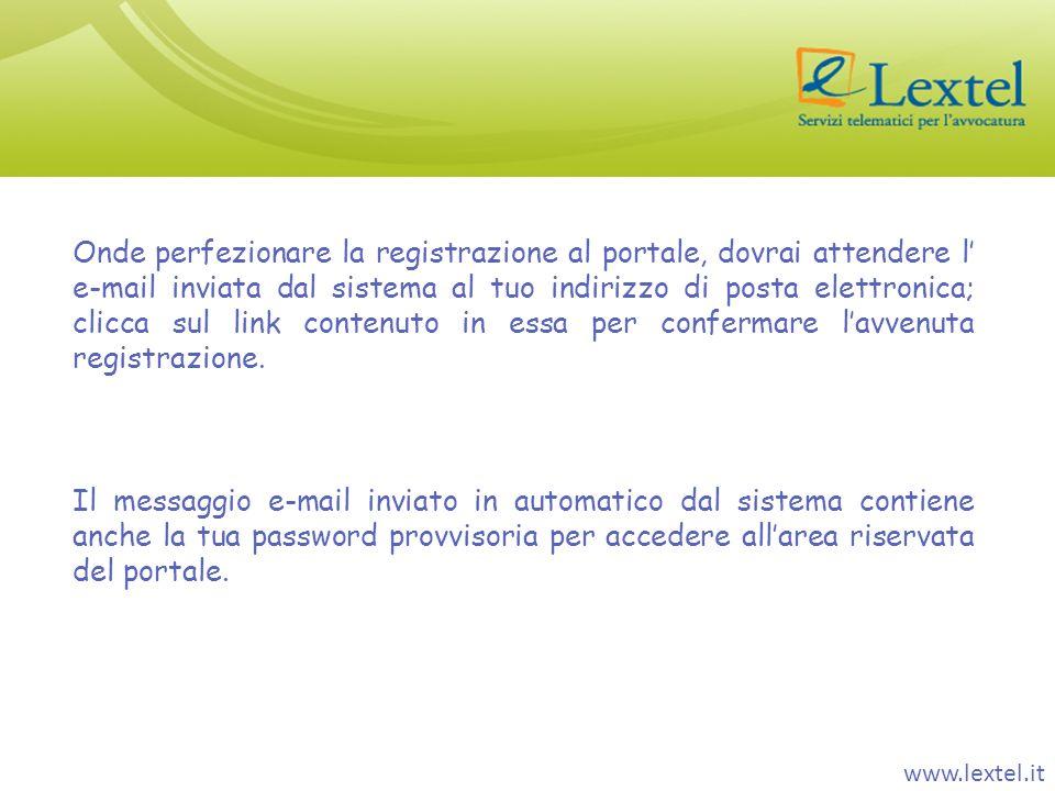 www.lextel.it Onde perfezionare la registrazione al portale, dovrai attendere l e-mail inviata dal sistema al tuo indirizzo di posta elettronica; clic