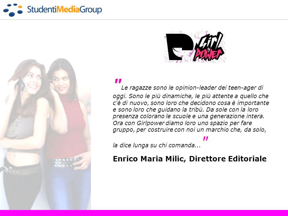 Le ragazze sono le opinion-leader dei teen-ager di oggi.