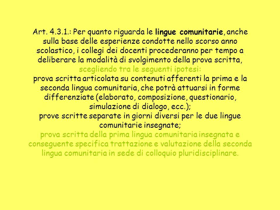 Art. 4.3.1.: Per quanto riguarda le lingue comunitarie, anche sulla base delle esperienze condotte nello scorso anno scolastico, i collegi dei docenti