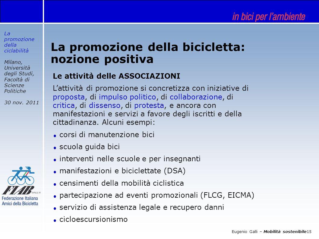 La promozione della ciclabilità Milano, Università degli Studi, Facoltà di Scienze Politiche 30 nov.