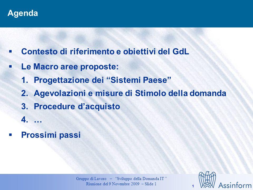 0 Gruppo di Lavoro – Sviluppo della Domanda IT Riunione del 9 Novembre 2009 – Slide 0 Gruppo di Lavoro Sviluppo della Domanda IT proposta per un piano