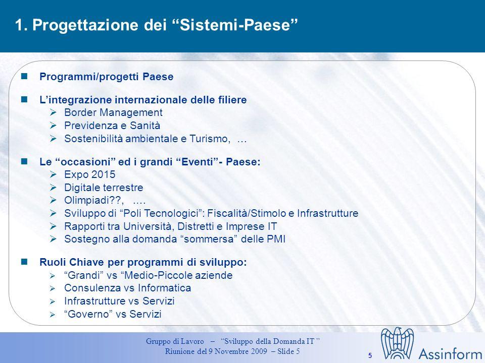 5 Gruppo di Lavoro – Sviluppo della Domanda IT Riunione del 9 Novembre 2009 – Slide 5 1.