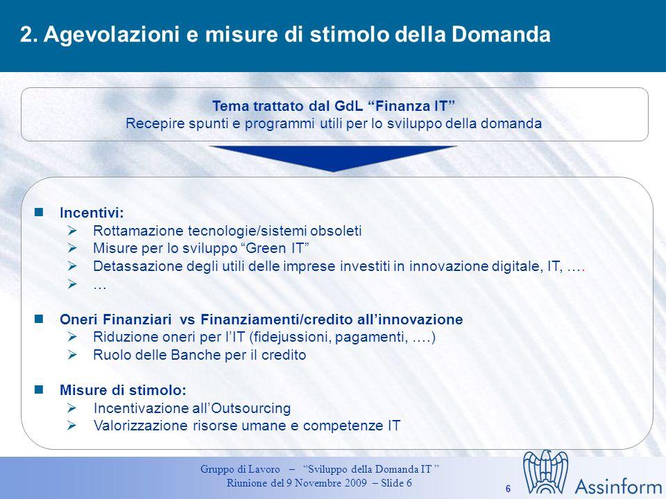 6 Gruppo di Lavoro – Sviluppo della Domanda IT Riunione del 9 Novembre 2009 – Slide 6 2.