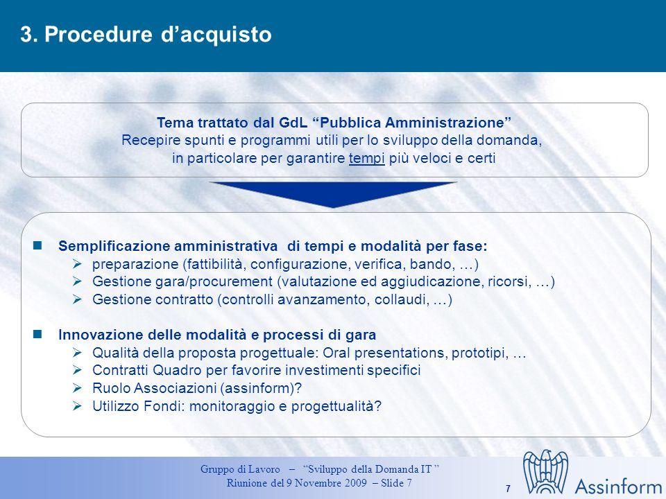 7 Gruppo di Lavoro – Sviluppo della Domanda IT Riunione del 9 Novembre 2009 – Slide 7 3.