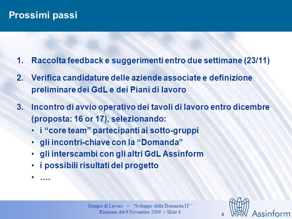 7 Gruppo di Lavoro – Sviluppo della Domanda IT Riunione del 9 Novembre 2009 – Slide 7 3. Procedure dacquisto Semplificazione amministrativa di tempi e