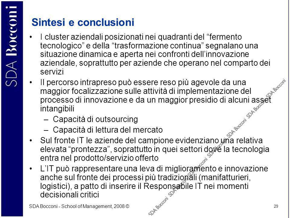 SDA Bocconi - School of Management, 2008 © 29 Sintesi e conclusioni I cluster aziendali posizionati nei quadranti del fermento tecnologico e della tra