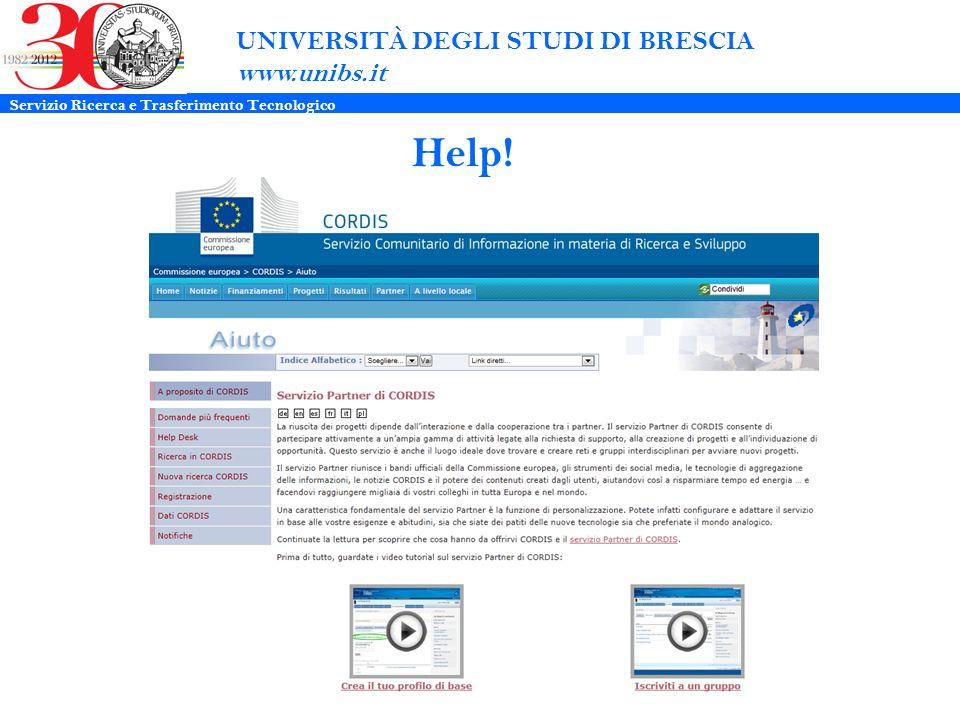 UNIVERSITÀ DEGLI STUDI DI BRESCIA www.unibs.it Help! Servizio Ricerca e Trasferimento Tecnologico