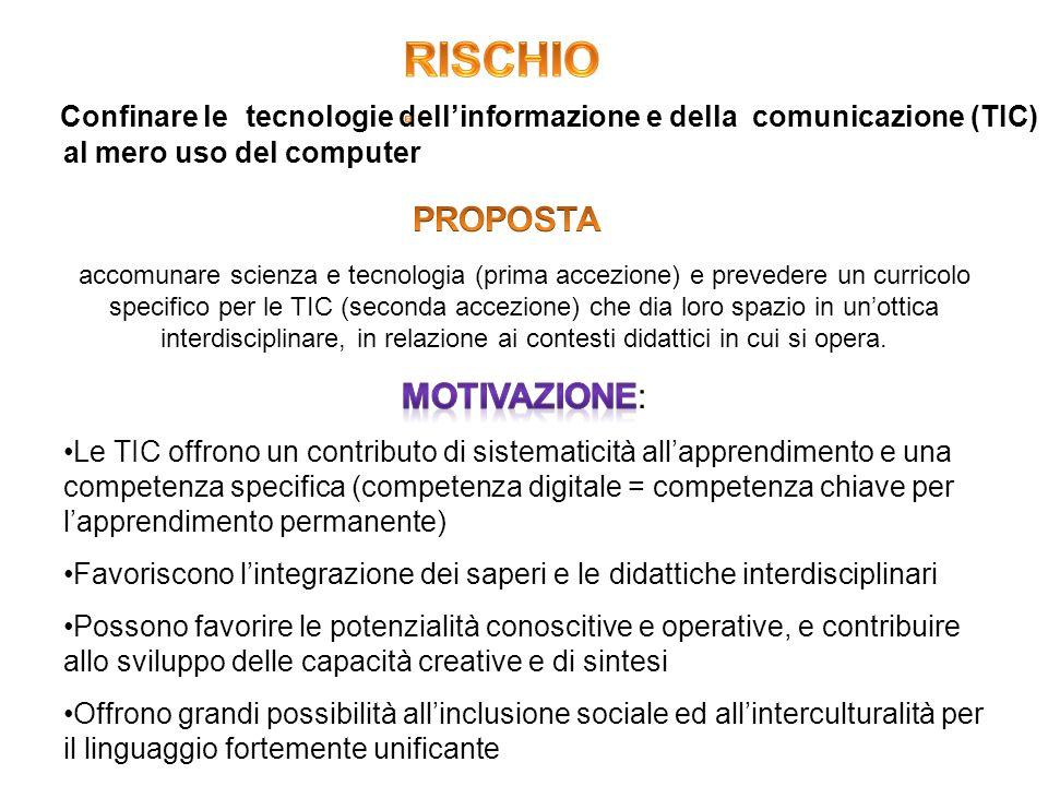 Confinare le tecnologie dellinformazione e della comunicazione (TIC) al mero uso del computer