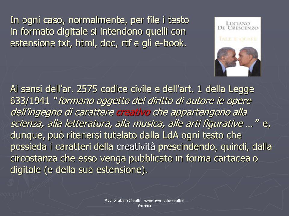 Avv. Stefano Cerutti www.avvocatocerutti.it Venezia In ogni caso, normalmente, per file i testo in formato digitale si intendono quelli con estensione