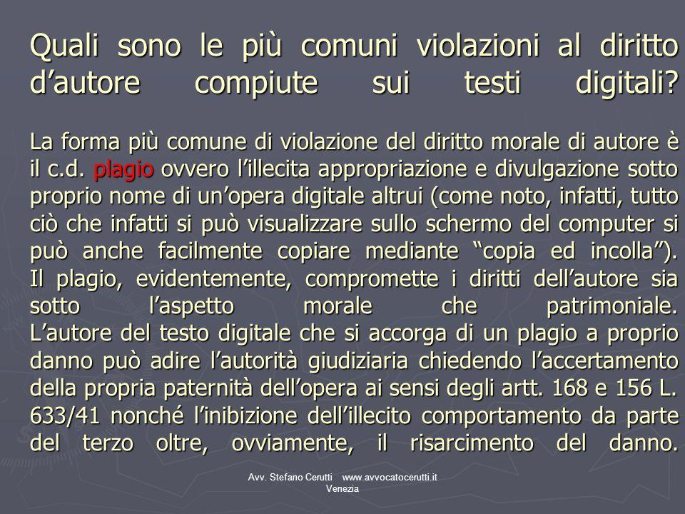 Avv. Stefano Cerutti www.avvocatocerutti.it Venezia Quali sono le più comuni violazioni al diritto dautore compiute sui testi digitali? La forma più c