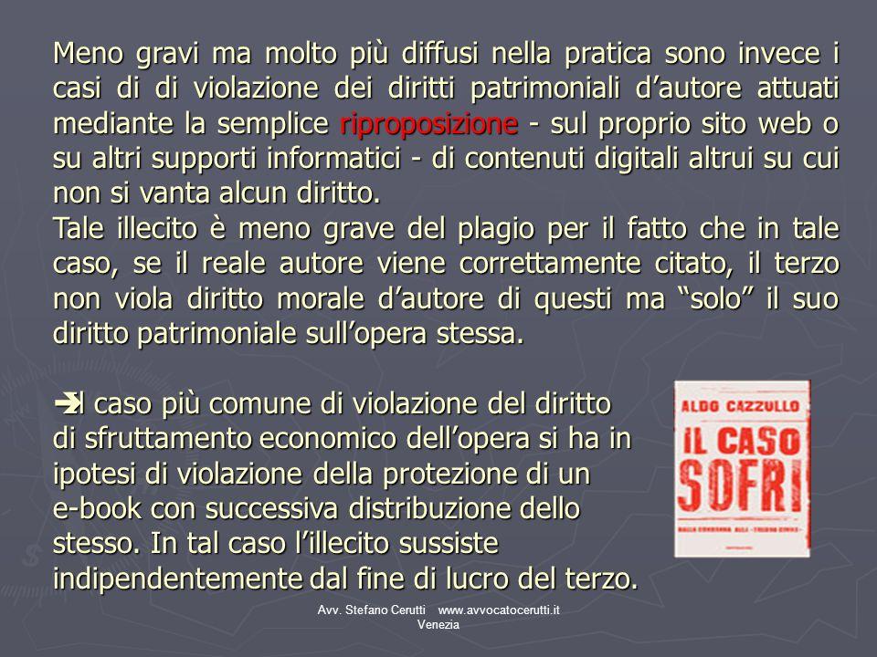 Avv. Stefano Cerutti www.avvocatocerutti.it Venezia Meno gravi ma molto più diffusi nella pratica sono invece i casi di di violazione dei diritti patr