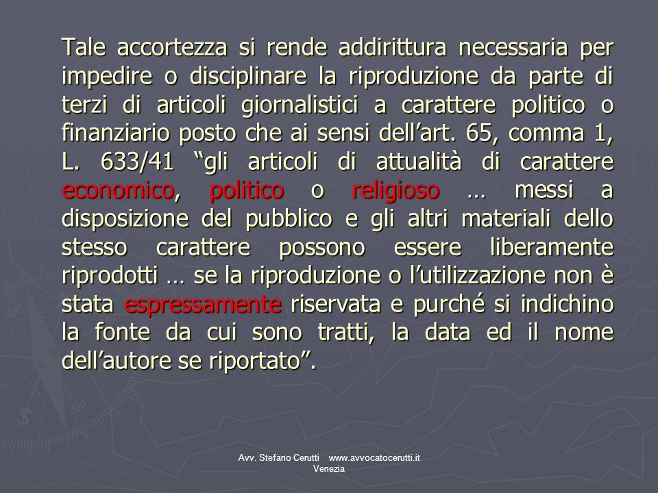 Avv. Stefano Cerutti www.avvocatocerutti.it Venezia Tale accortezza si rende addirittura necessaria per impedire o disciplinare la riproduzione da par