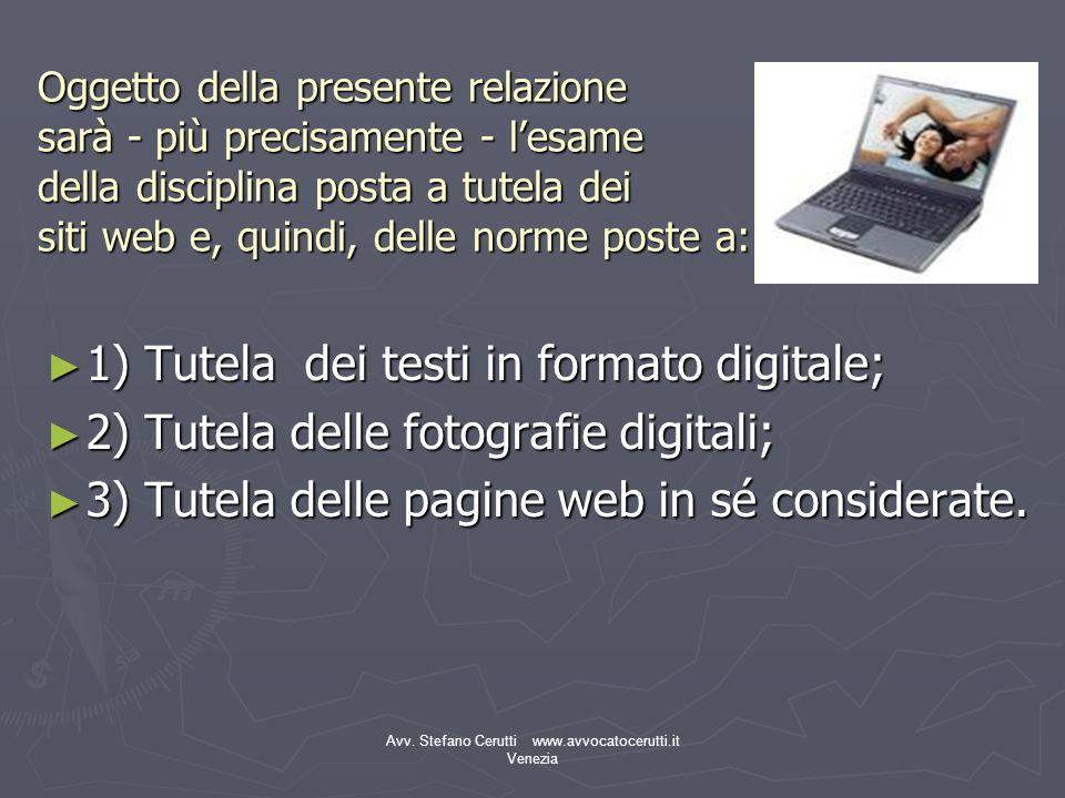 Avv. Stefano Cerutti www.avvocatocerutti.it Venezia Oggetto della presente relazione sarà - più precisamente - lesame della disciplina posta a tutela
