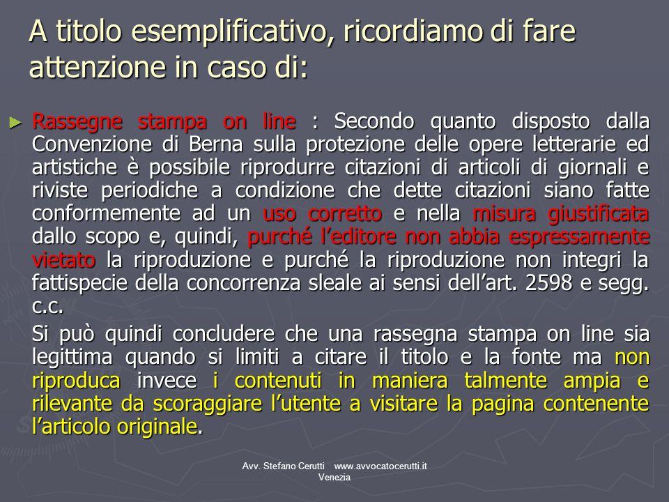 Avv. Stefano Cerutti www.avvocatocerutti.it Venezia A titolo esemplificativo, ricordiamo di fare attenzione in caso di: Rassegne stampa on line : Seco