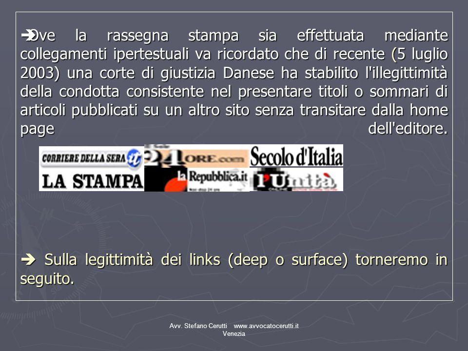 Avv. Stefano Cerutti www.avvocatocerutti.it Venezia Ove la rassegna stampa sia effettuata mediante collegamenti ipertestuali va ricordato che di recen