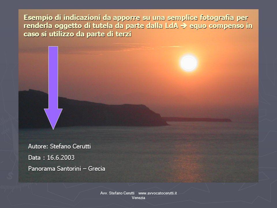 Avv. Stefano Cerutti www.avvocatocerutti.it Venezia Autore: Stefano Cerutti Data : 16.6.2003 Panorama Santorini – Grecia Esempio di indicazioni da app