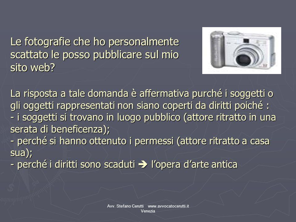 Avv. Stefano Cerutti www.avvocatocerutti.it Venezia Le fotografie che ho personalmente scattato le posso pubblicare sul mio sito web? La risposta a ta