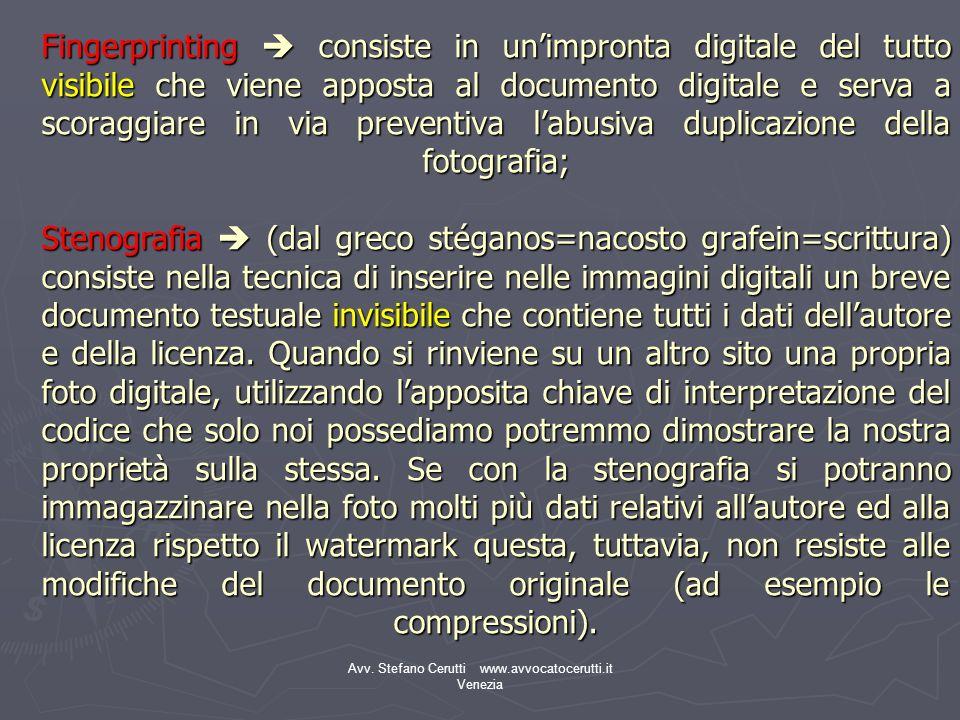 Avv. Stefano Cerutti www.avvocatocerutti.it Venezia Fingerprinting consiste in unimpronta digitale del tutto visibile che viene apposta al documento d