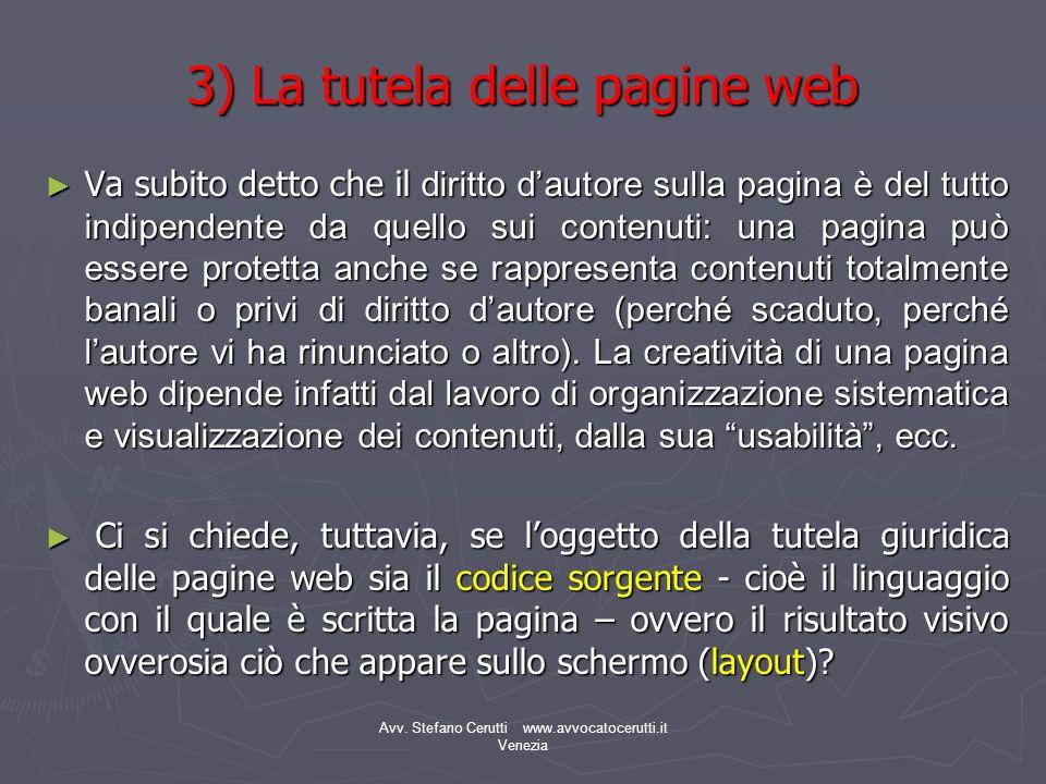 Avv. Stefano Cerutti www.avvocatocerutti.it Venezia 3) La tutela delle pagine web Va subito detto che il diritto dautore sulla pagina è del tutto indi