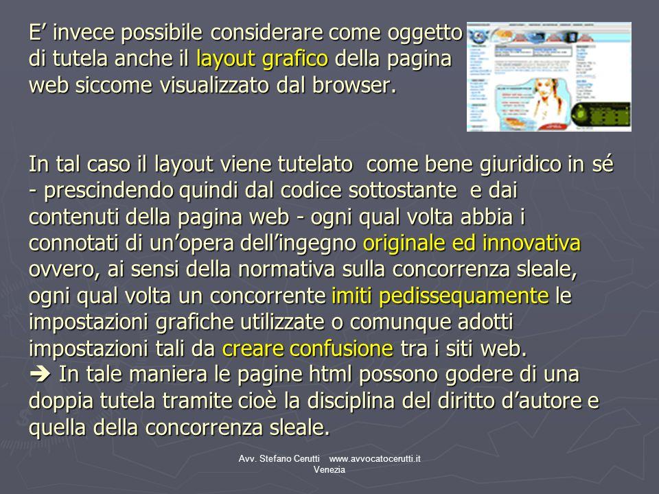 Avv. Stefano Cerutti www.avvocatocerutti.it Venezia E invece possibile considerare come oggetto di tutela anche il layout grafico della pagina web sic