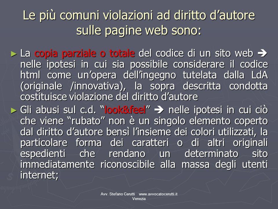 Avv. Stefano Cerutti www.avvocatocerutti.it Venezia Le più comuni violazioni ad diritto dautore sulle pagine web sono: La copia parziale o totale del