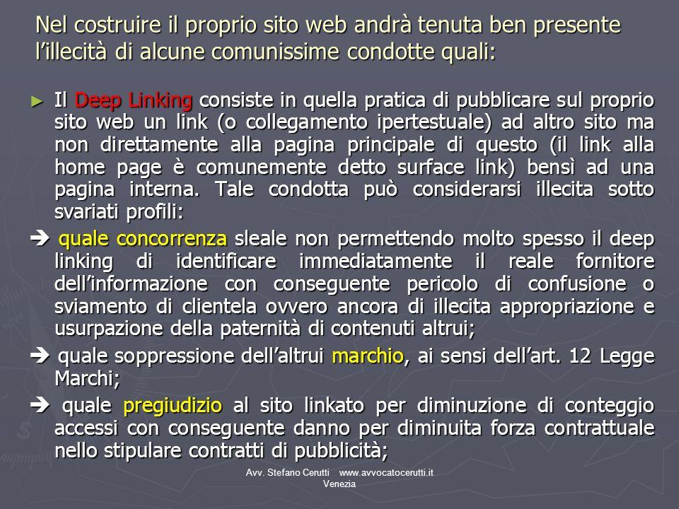 Avv. Stefano Cerutti www.avvocatocerutti.it Venezia Nel costruire il proprio sito web andrà tenuta ben presente lillecità di alcune comunissime condot