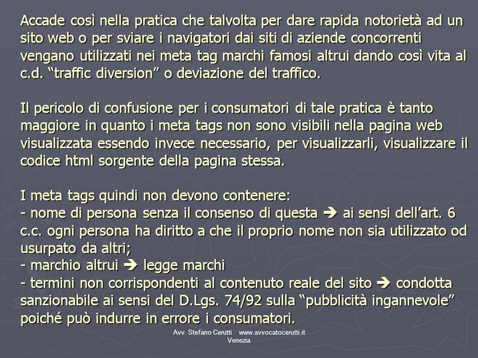Avv. Stefano Cerutti www.avvocatocerutti.it Venezia Accade così nella pratica che talvolta per dare rapida notorietà ad un sito web o per sviare i nav