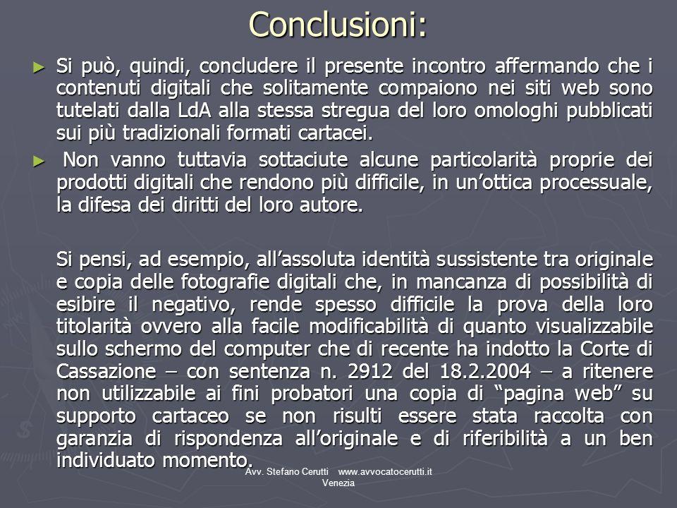 Avv. Stefano Cerutti www.avvocatocerutti.it VeneziaConclusioni: Si può, quindi, concludere il presente incontro affermando che i contenuti digitali ch