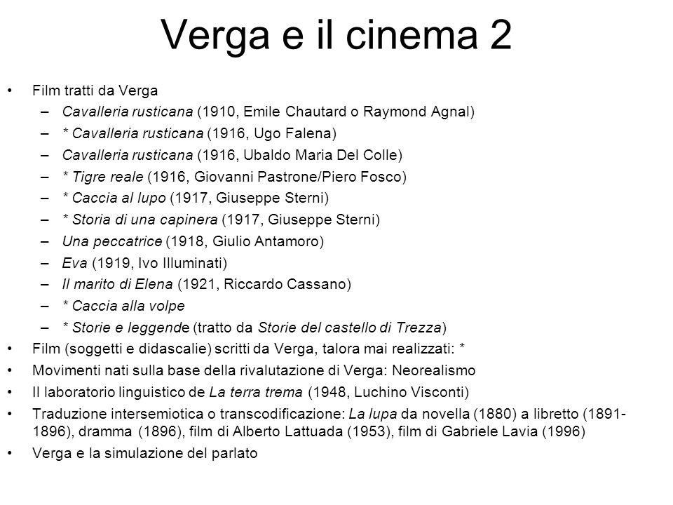 Verga e il cinema 2 Film tratti da Verga –Cavalleria rusticana (1910, Emile Chautard o Raymond Agnal) –* Cavalleria rusticana (1916, Ugo Falena) –Cava