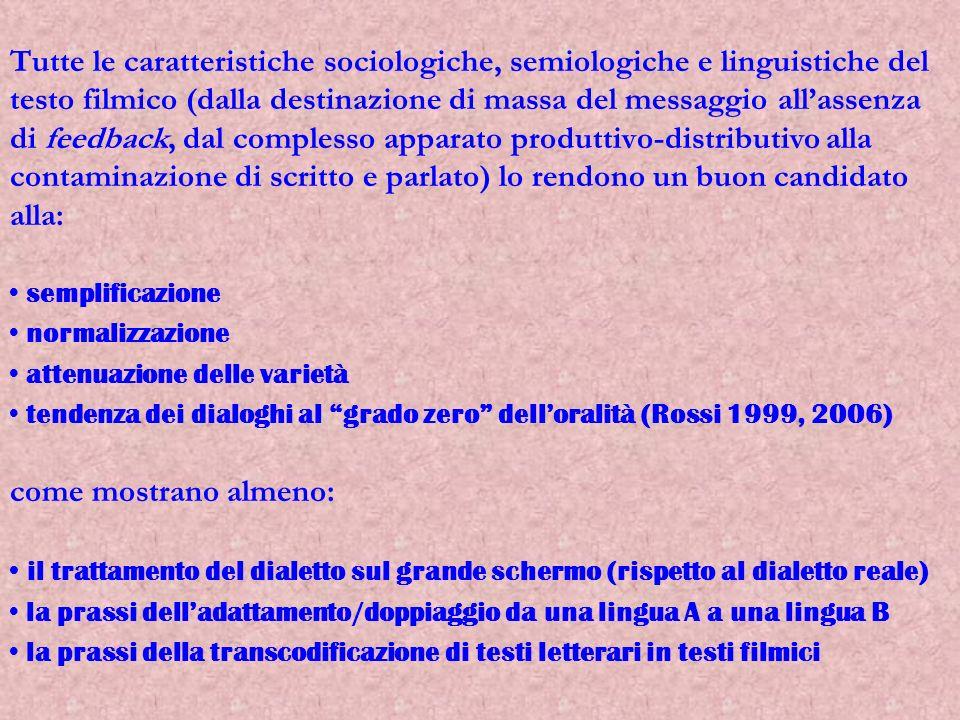 Tutte le caratteristiche sociologiche, semiologiche e linguistiche del testo filmico (dalla destinazione di massa del messaggio allassenza di feedback