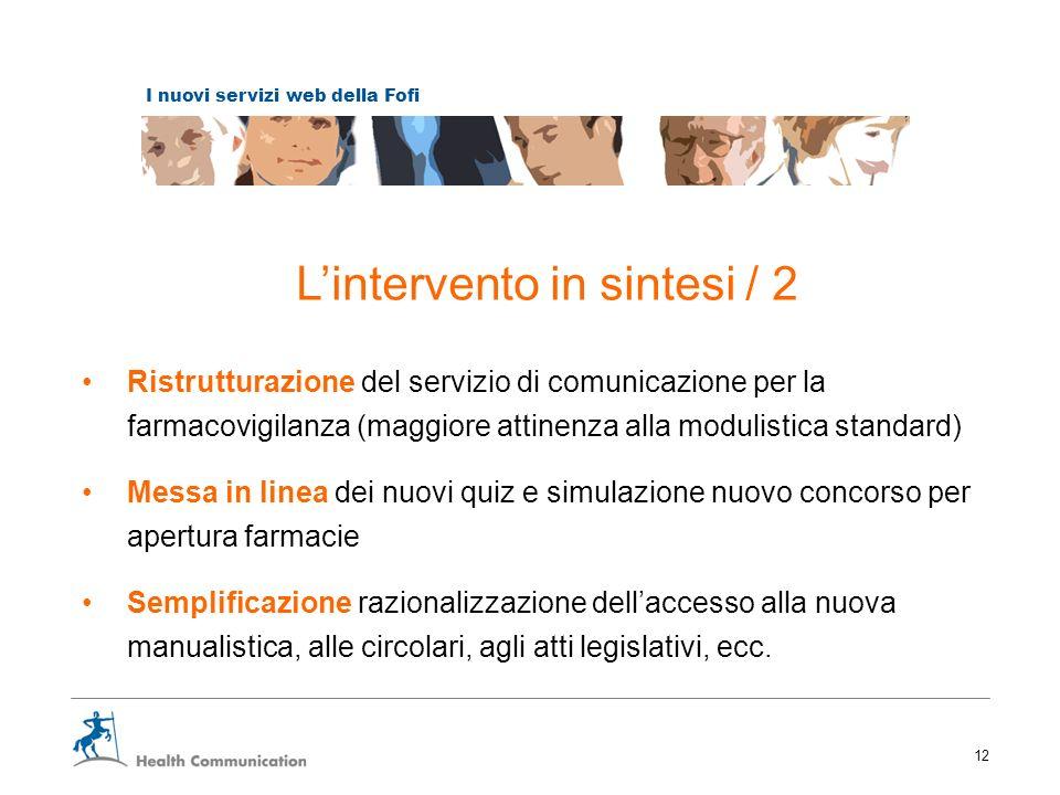 I nuovi servizi web della Fofi 12 Ristrutturazione del servizio di comunicazione per la farmacovigilanza (maggiore attinenza alla modulistica standard