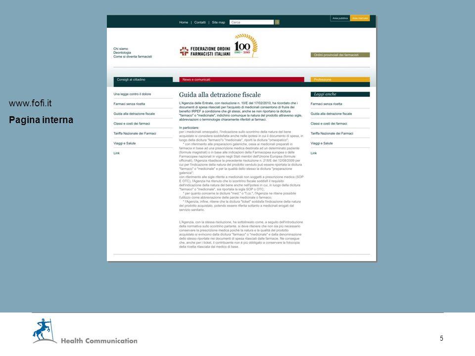 I nuovi servizi web della Fofi 6 Area riservata Materiale informativo fornito dalla Fofi e dedicato ai farmacisti relativo alla pratica professionale, ai regimi fiscali e legali, larchivio comunicati, le circolari ecc.