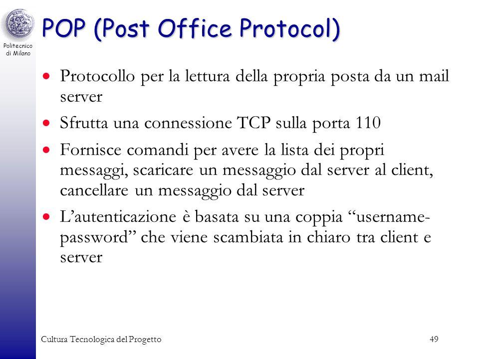 Politecnico di Milano Cultura Tecnologica del Progetto49 POP (Post Office Protocol) Protocollo per la lettura della propria posta da un mail server Sf