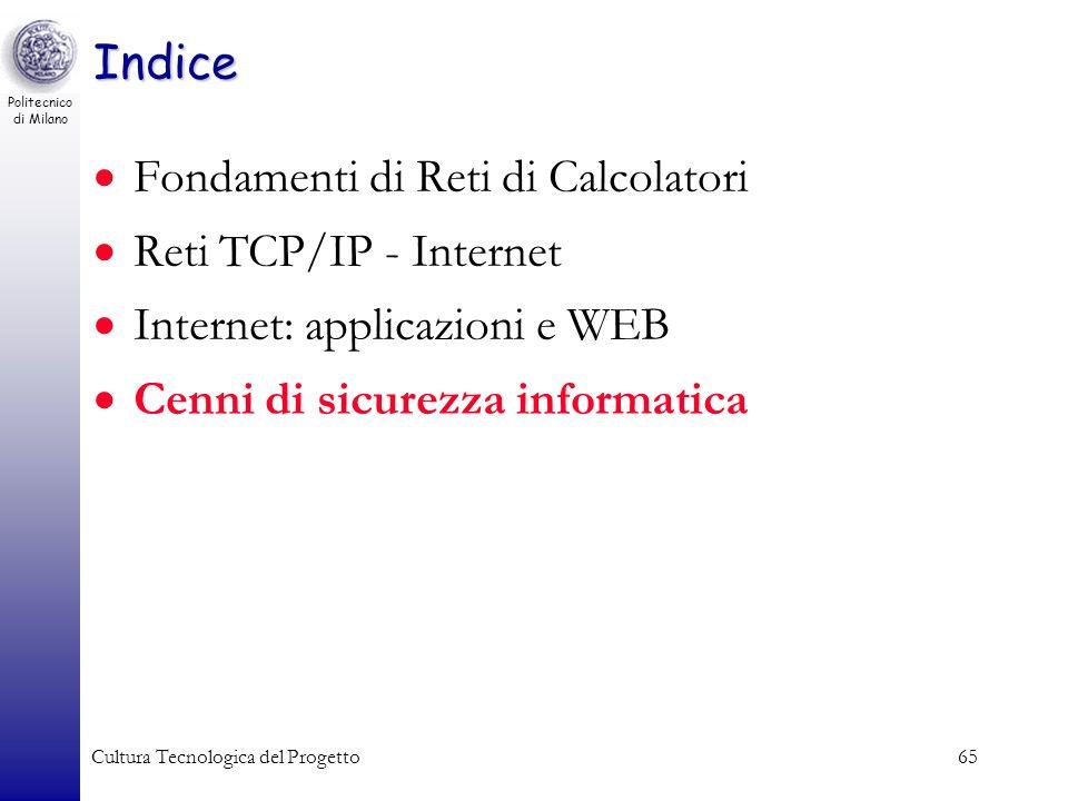 Politecnico di Milano Cultura Tecnologica del Progetto65 Indice Fondamenti di Reti di Calcolatori Reti TCP/IP - Internet Internet: applicazioni e WEB