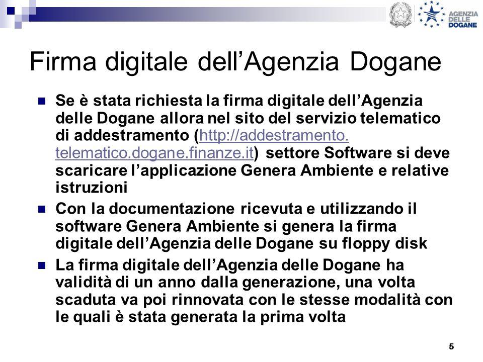 5 Firma digitale dellAgenzia Dogane Se è stata richiesta la firma digitale dellAgenzia delle Dogane allora nel sito del servizio telematico di addestr