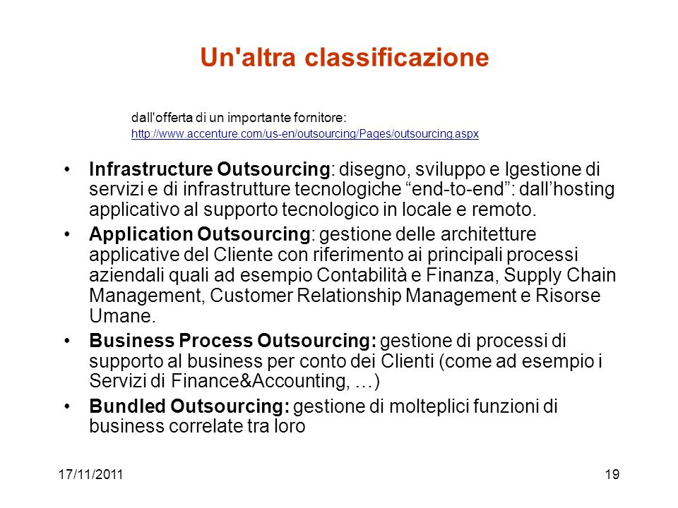Un'altra classificazione dall'offerta di un importante fornitore: http://www.accenture.com/us-en/outsourcing/Pages/outsourcing.aspx Infrastructure Out
