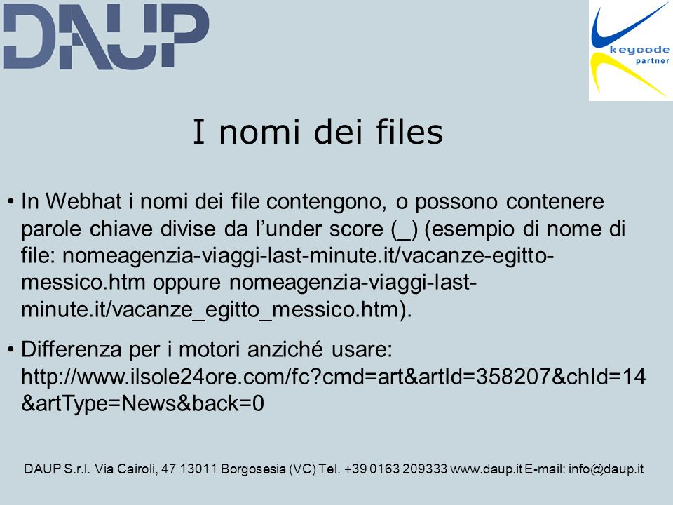 DAUP S.r.l. Via Cairoli, 47 13011 Borgosesia (VC) Tel. +39 0163 209333 www.daup.it E-mail: info@daup.it I nomi dei files In Webhat i nomi dei file con