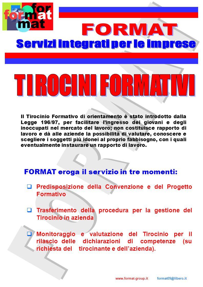 www.format-group.it format09@libero.it Il Tirocinio Formativo di orientamento è stato introdotto dalla Legge 196/97, per facilitare lingresso dei giov