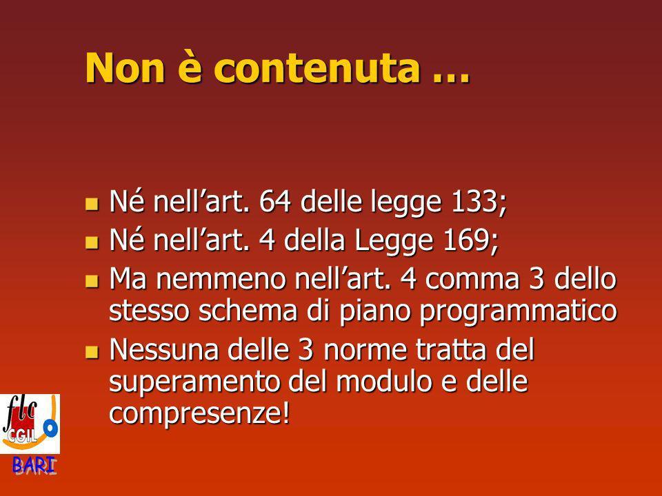 Non è contenuta … Né nellart. 64 delle legge 133; Né nellart. 64 delle legge 133; Né nellart. 4 della Legge 169; Né nellart. 4 della Legge 169; Ma nem