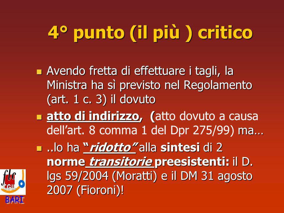 4° punto (il più ) critico Avendo fretta di effettuare i tagli, la Ministra ha sì previsto nel Regolamento (art. 1 c. 3) il dovuto Avendo fretta di ef