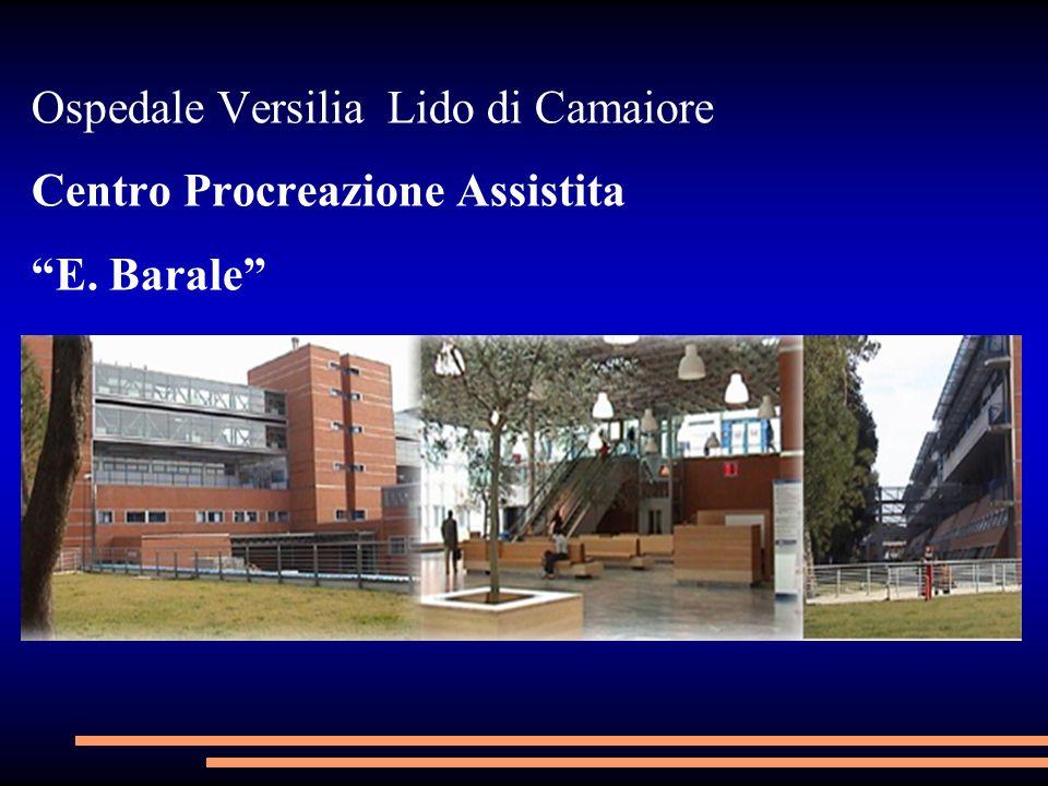 Ospedale Versilia Lido di Camaiore Centro Procreazione Assistita E. Barale