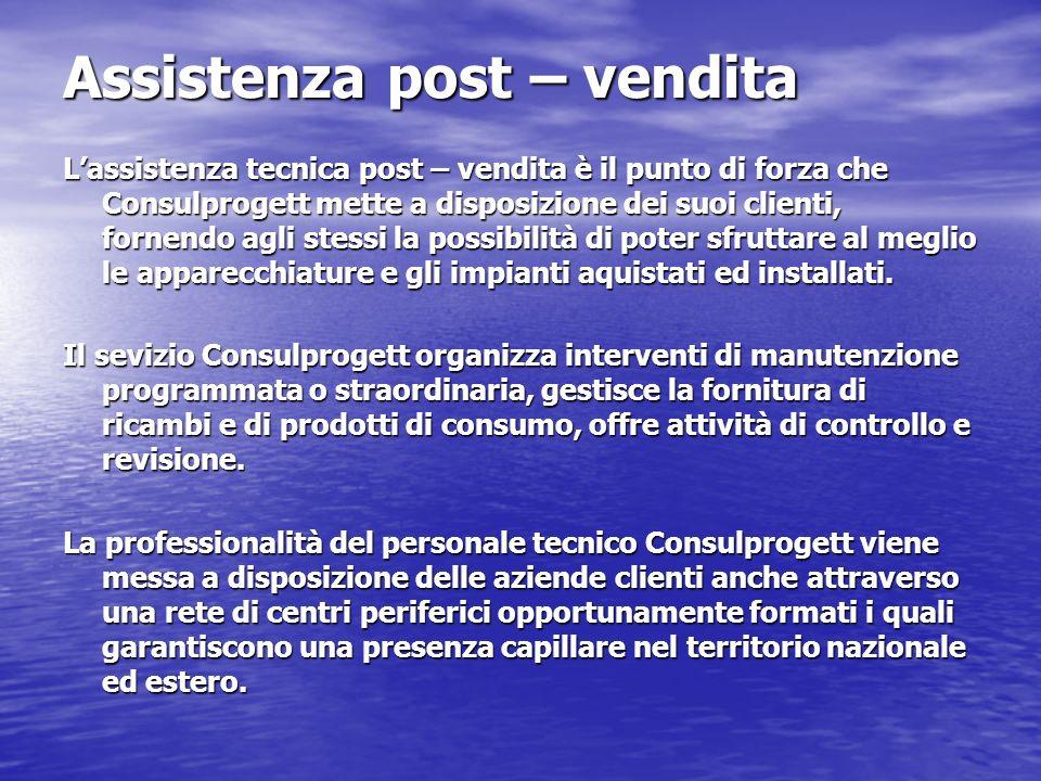 Assistenza post – vendita Lassistenza tecnica post – vendita è il punto di forza che Consulprogett mette a disposizione dei suoi clienti, fornendo agl