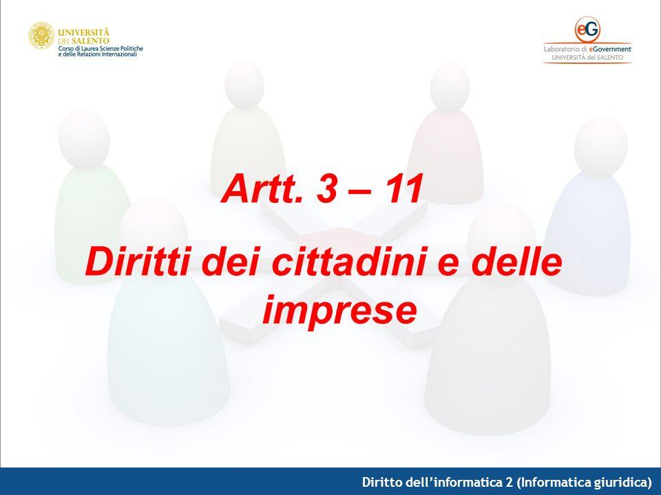 Diritto dellinformatica 2 (Informatica giuridica) Artt. 3 – 11 Diritti dei cittadini e delle imprese