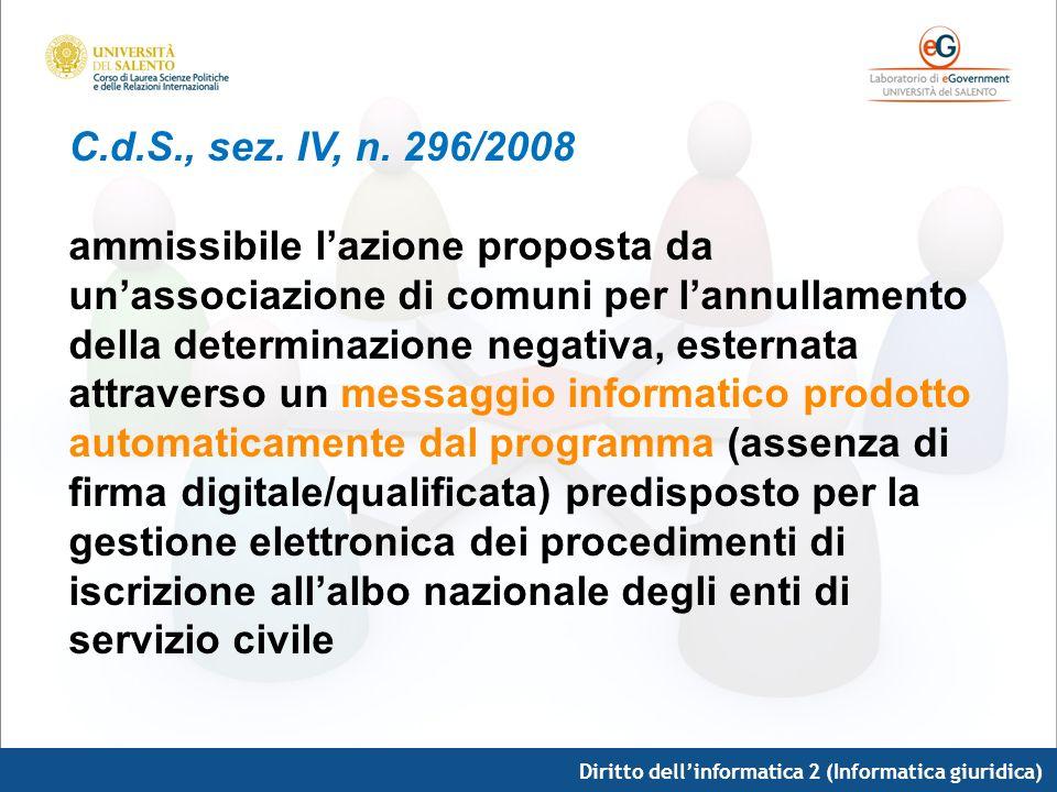 Diritto dellinformatica 2 (Informatica giuridica) C.d.S., sez. IV, n. 296/2008 ammissibile lazione proposta da unassociazione di comuni per lannullame